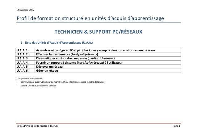 Décembre 2012 BF&ISP Profil de formation TSPCR Page 1 Profil de formation structuré en unités d'acquis d'apprentissage TEC...