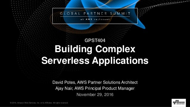 © 2016, Amazon Web Services, Inc. or its Affiliates. All rights reserved. David Potes, AWS Partner Solutions Architect Aja...