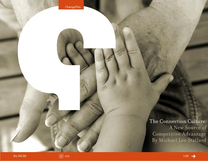 ChangeThis                             The Connection Culture:                                 A New Source of            ...