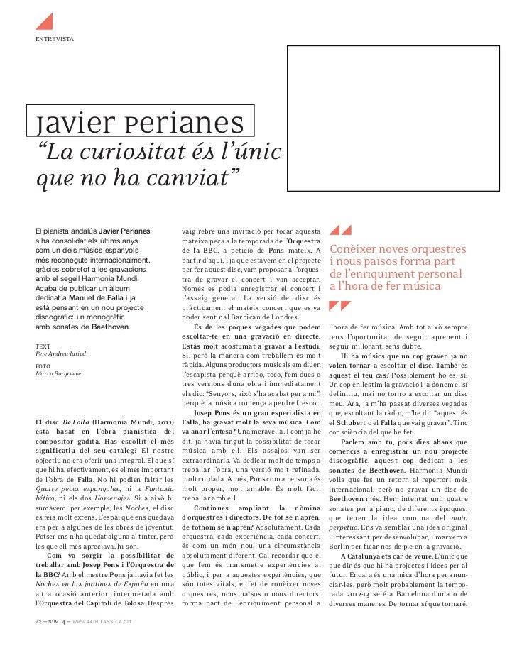 """ENTREVISTAJavier Perianes""""La curiositat és l'únicque no ha canviat""""El pianista andalús Javier Perianes              vaig r..."""