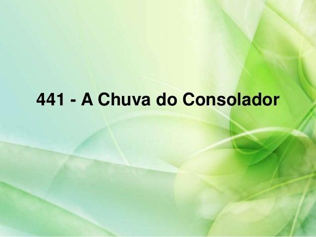 441 - A Chuva do Consolador