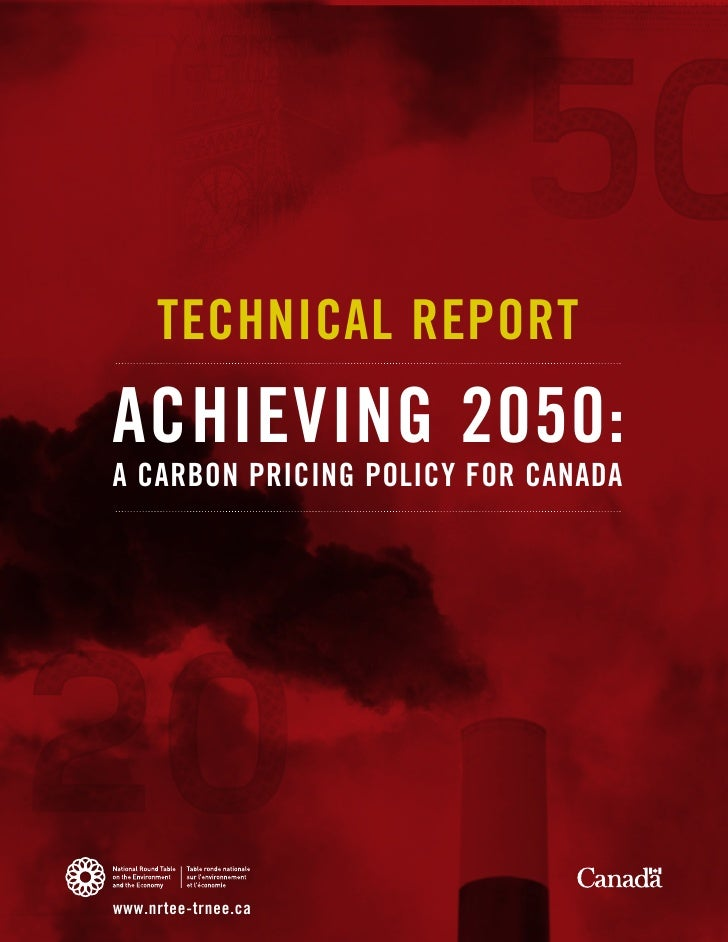 TECHNICAL REPORT ACHIEVING 2050: A CARBON PRICING POLICY FOR CANADA     www.nrtee-trnee.ca