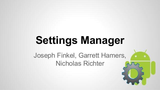 Settings Manager Joseph Finkel, Garrett Hamers, Nicholas Richter