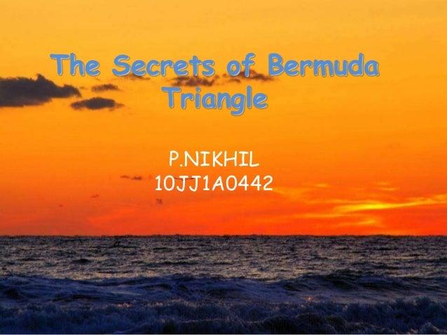 The Secrets of BermudaTriangleP.NIKHIL10JJ1A0442