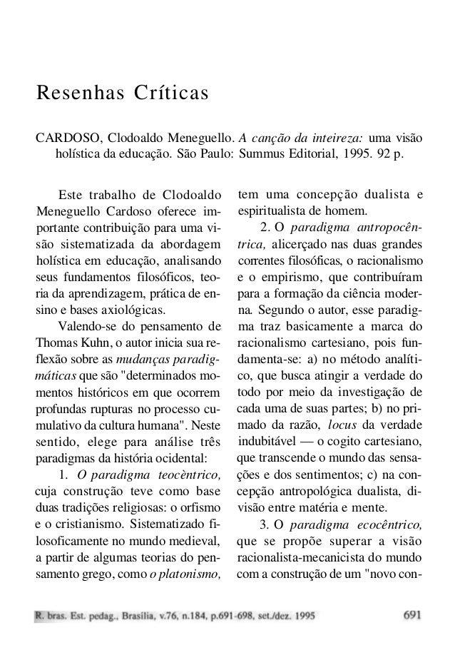 Resenhas Críticas CARDOSO, Clodoaldo Meneguello. A canção da inteireza: uma visão holística da educação. São Paulo: Summus...