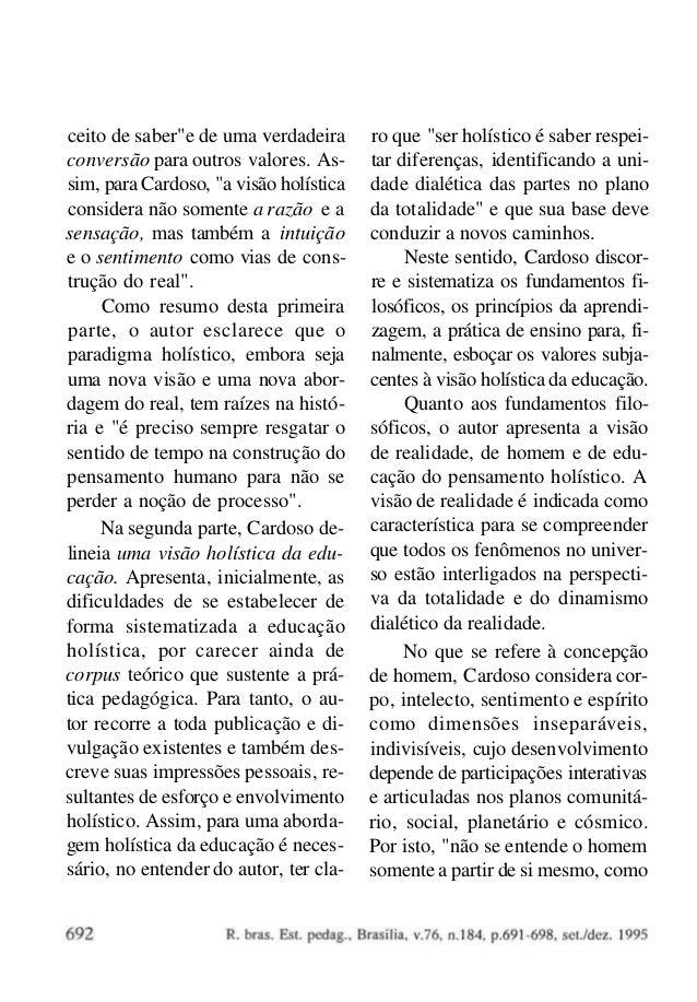 """ceito de saber""""e de uma verdadeira conversão para outros valores. Assim, para Cardoso, """"a visão holística considera não so..."""