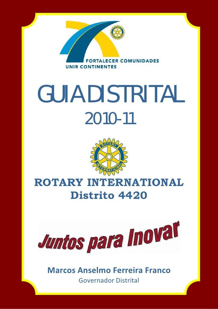 GUIA DISTRITAL           2010-11   ROTARY INTERNATIONAL     Distrito 4420                       MarcosAnselmoFerreira...