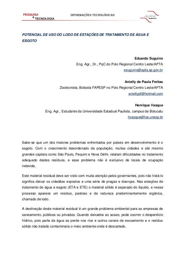POTENCIAL DE USO DO LODO DE ESTAÇÔES DE TRATAMENTO DE ÁGUA E ESGOTO  Eduardo Suguino Eng. Agr., Dr., PqC do Polo Regional ...