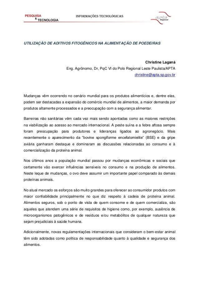 UTILIZAÇÃO DE ADITIVOS FITOGÊNICOS NA ALIMENTAÇÃO DE POEDEIRAS Christine Laganá  Eng. Agrônomo, Dr, PqC VI do Polo Regiona...