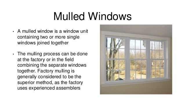 Windows and doors presentation for Mulled unit window