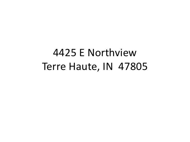 4425 E NorthviewTerre Haute, IN  47805<br />