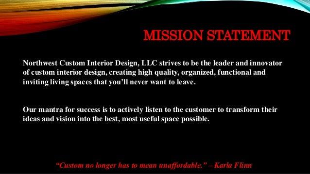 NORTHWEST CUSTOM INTERIOR DESIGN LLC 3 MISSION STATEMENT