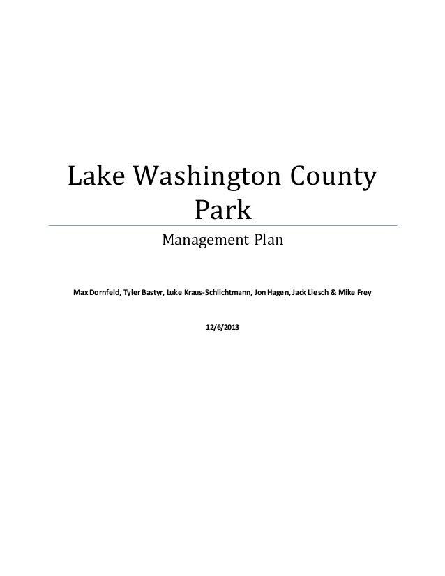 Lake Washington County Park Management Plan Max Dornfeld, Tyler Bastyr, Luke Kraus-Schlichtmann, Jon Hagen, Jack Liesch & ...