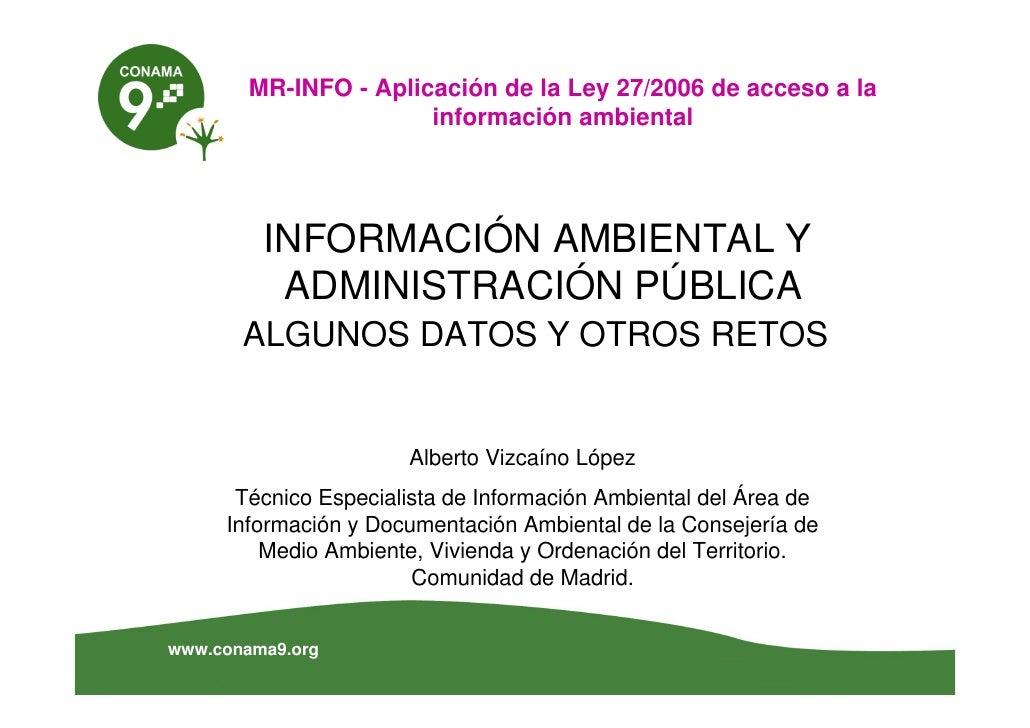 MR-INFO - Aplicación de la Ley 27/2006 de acceso a la                        información ambiental              INFORMACIÓ...