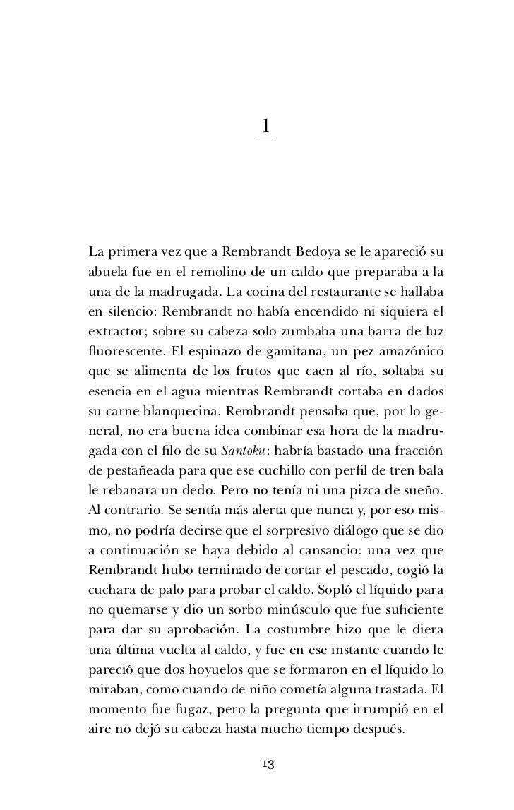 1La primera vez que a Rembrandt Bedoya se le apareció suabuela fue en el remolino de un caldo que preparaba a launa de la ...