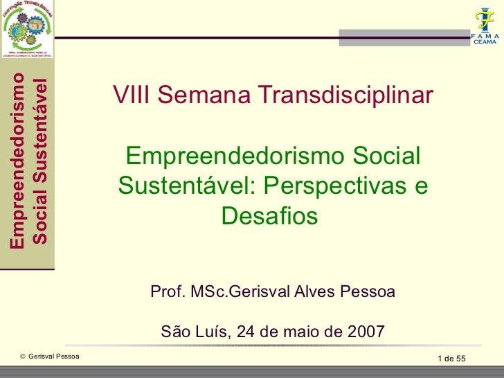 EmpreendedorismoSocial Sustentável                         VIII Semana Transdisciplinar                         Empreended...