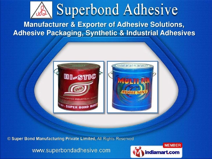 Manufacturer & Exporter of Adhesive Solutions,Adhesive Packaging, Synthetic & Industrial Adhesives