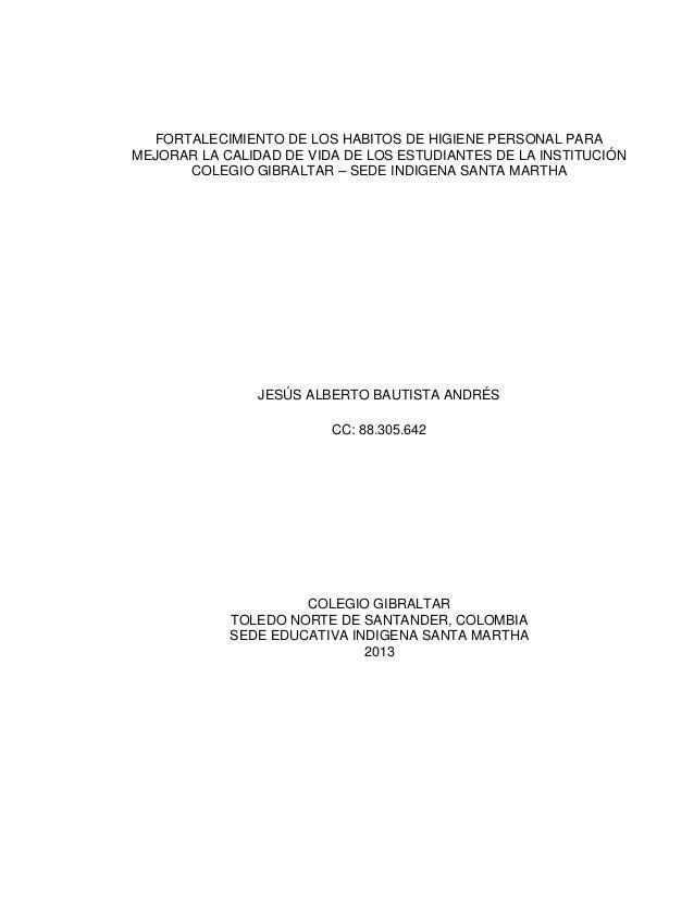 FORTALECIMIENTO DE LOS HABITOS DE HIGIENE PERSONAL PARA MEJORAR LA CALIDAD DE VIDA DE LOS ESTUDIANTES DE LA INSTITUCIÓN CO...