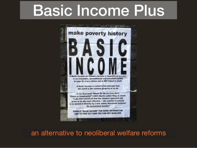 Basic Income Plus an alternative to neoliberal welfare reforms