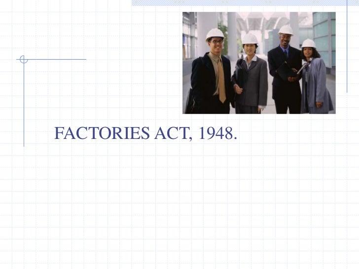 FACTORIES ACT, 1948.