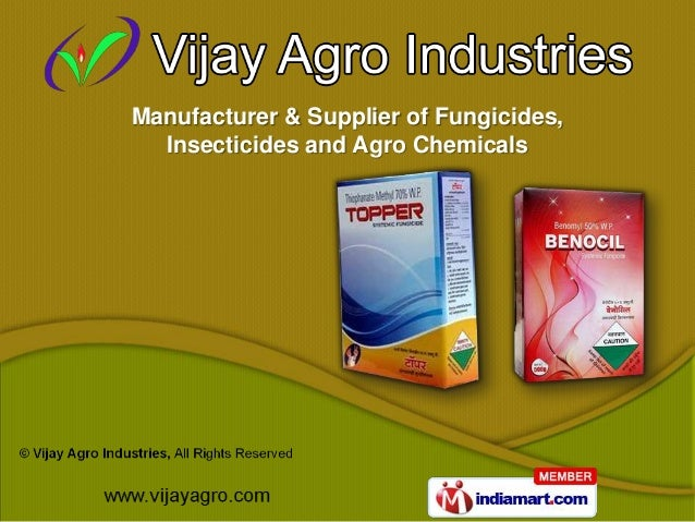 Manufacturer & Supplier of Fungicides,  Insecticides and Agro Chemicals