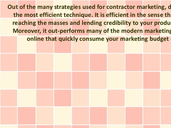 Out of the many strategies used for contractor marketing, d the most efficient technique. It is efficient in the sense tha...