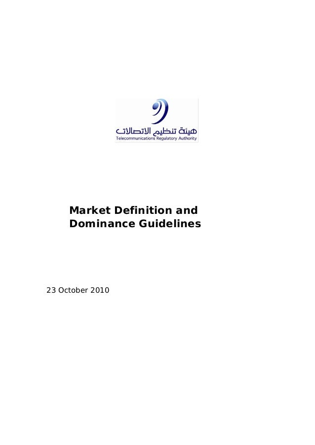 Market Definition and Dominance Guidelines 23 October 2010
