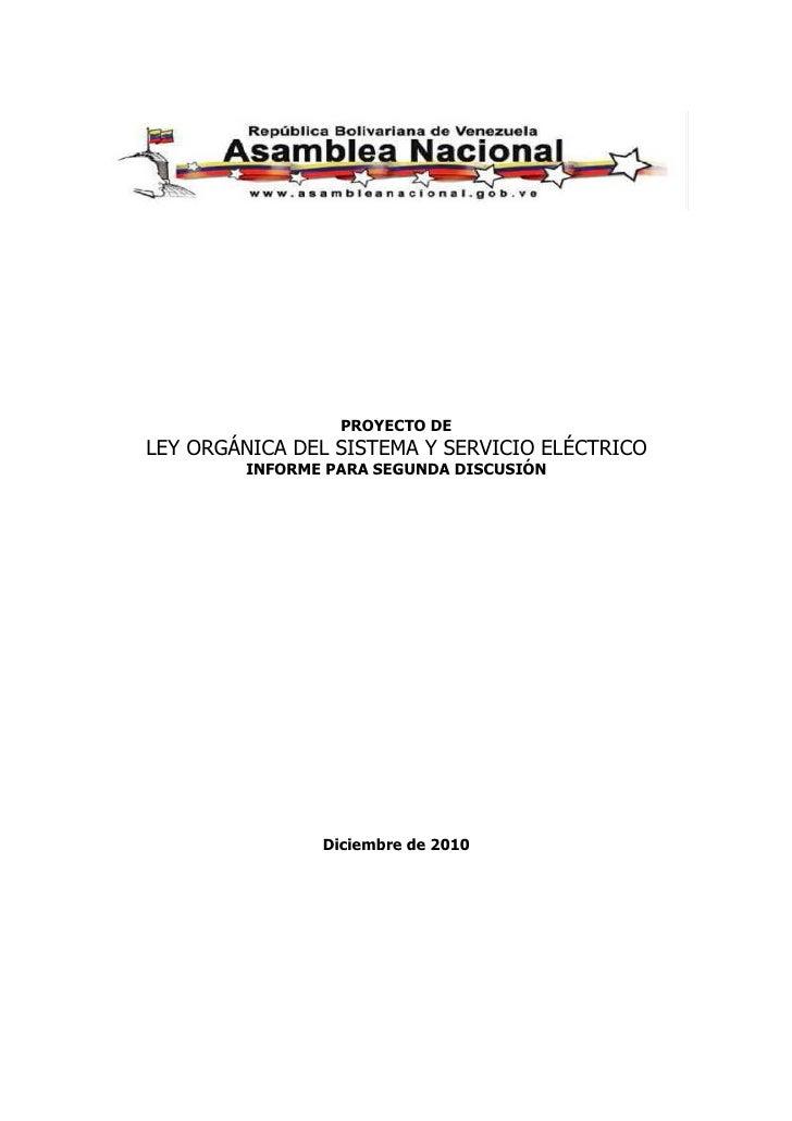 PROYECTO DELEY ORGÁNICA DEL SISTEMA Y SERVICIO ELÉCTRICO        INFORME PARA SEGUNDA DISCUSIÓN               Diciembre de ...