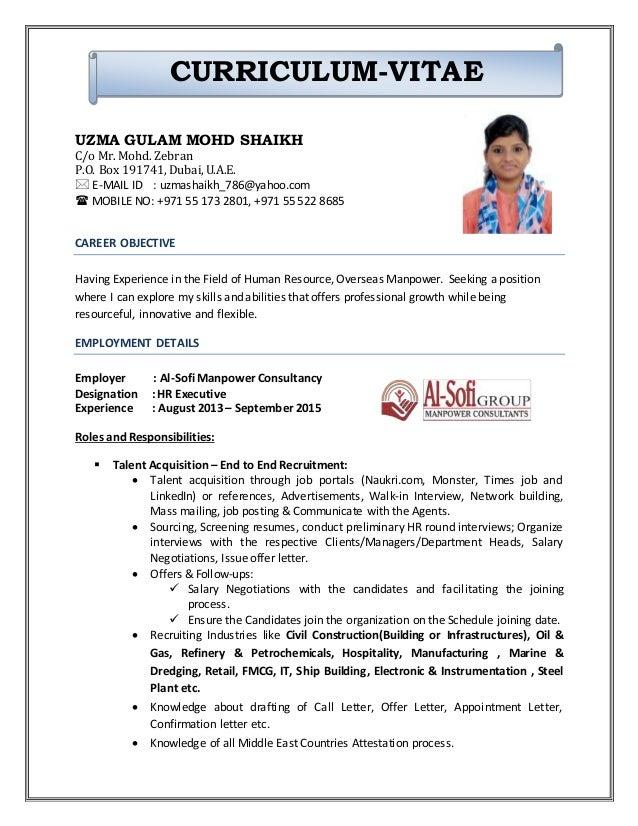 HR Executive Resume. UZMA GULAM MOHD SHAIKH C/o Mr. Mohd. Zebran P.O. Box  191741, ...  Hr Executive Resume