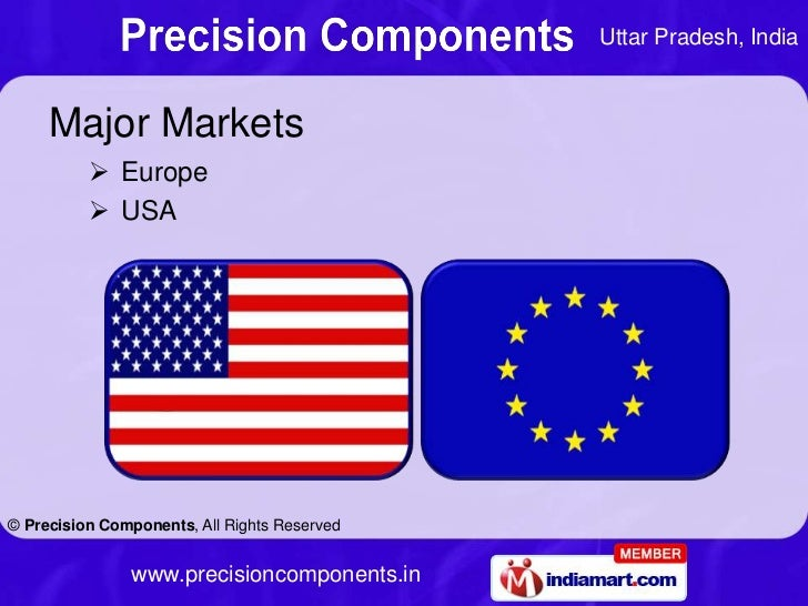 Uttar Pradesh, India     Major Markets           Europe           USA© Precision Components, All Rights Reserved        ...