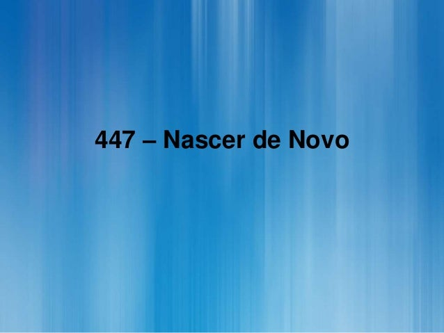 447 – Nascer de Novo