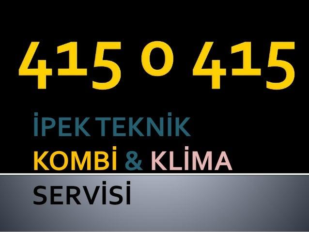 İPEKTEKNİK KOMBİ & KLİMA SERVİSİ