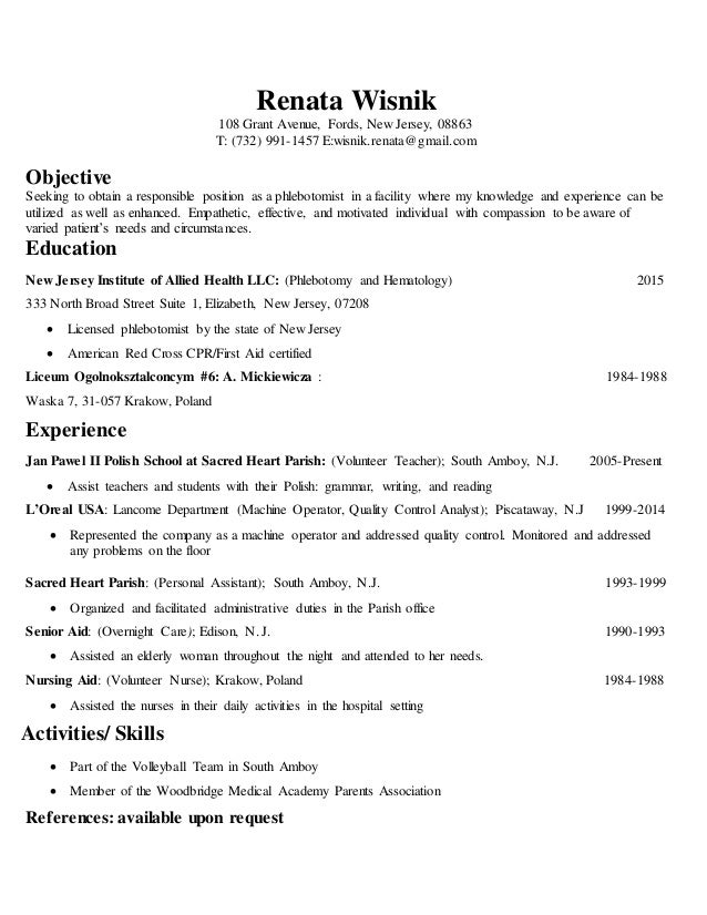 Beautiful Renata Wisnik Phlebotomist RESUME. Renata Wisnik 108 Grant Avenue, Fords,  New Jersey, 08863 T: (732 On Phlebotomy Skills For Resume
