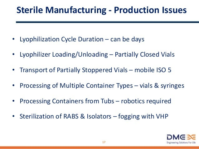 Sterile Manufacturing Design Guidance/Requirements • ISPE Design Guide – Sterile Mfg Facilities • Current Available Techno...