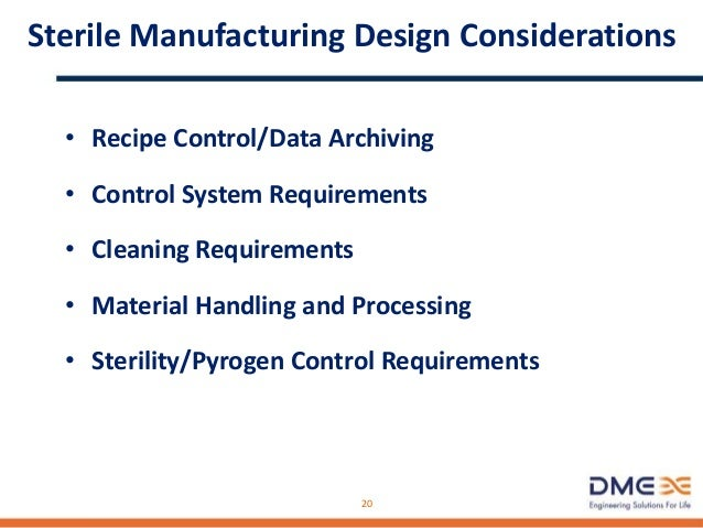 Sterile Manufacturing - Process/Facility Issues • Laminar Flow Areas • Closed Processing • Barriers/Isolators • Controlled...