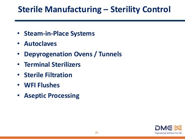 Sterile Manufacturing -Utility System Reqts • High Purity Water – (USP purified, WFI, hot, ambient, point-of-use coolers, ...