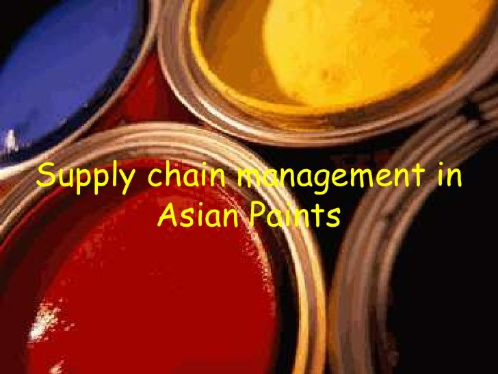 Supply chain management in        Asian Paints