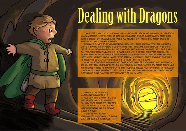 DealingwithDragons The Hobbit, by J. R. R. Tolkien, tells the story of Bilbo Baggins, a comfort- loving hobbit, who is thr...