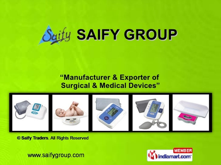 """SAIFY GROUP """" Manufacturer & Exporter of  Surgical & Medical Devices"""""""