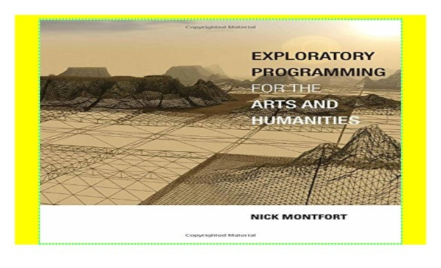 Exploratory Programming for the Arts and Humanities (The MIT Press) …