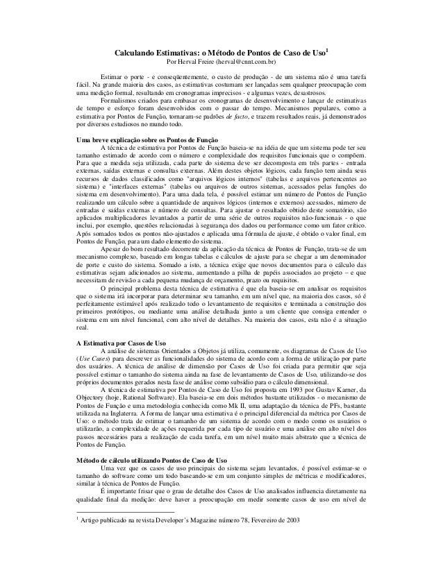 Calculando Estimativas: o Método de Pontos de Caso de Uso1                                  Por Herval Freire (herval@cnnt...