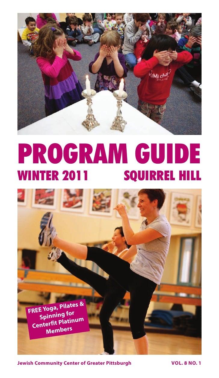 PROGRAM GUIDEWINTER 2011                               SQUIRREL HILL                Pilates &    FREE Yoga,               ...