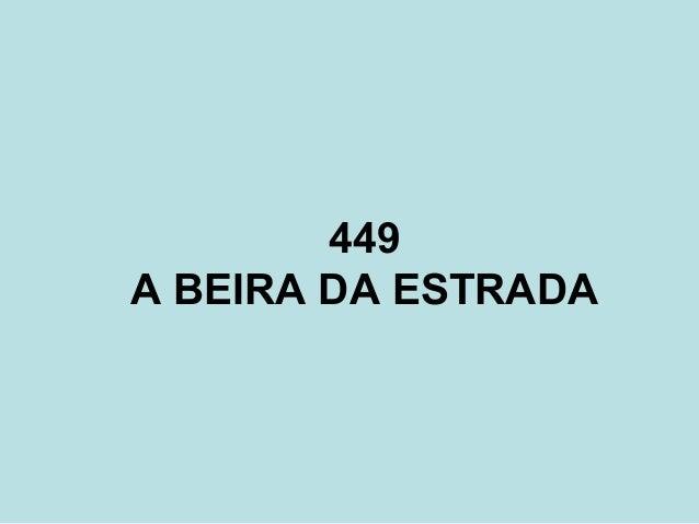 449 A BEIRA DA ESTRADA