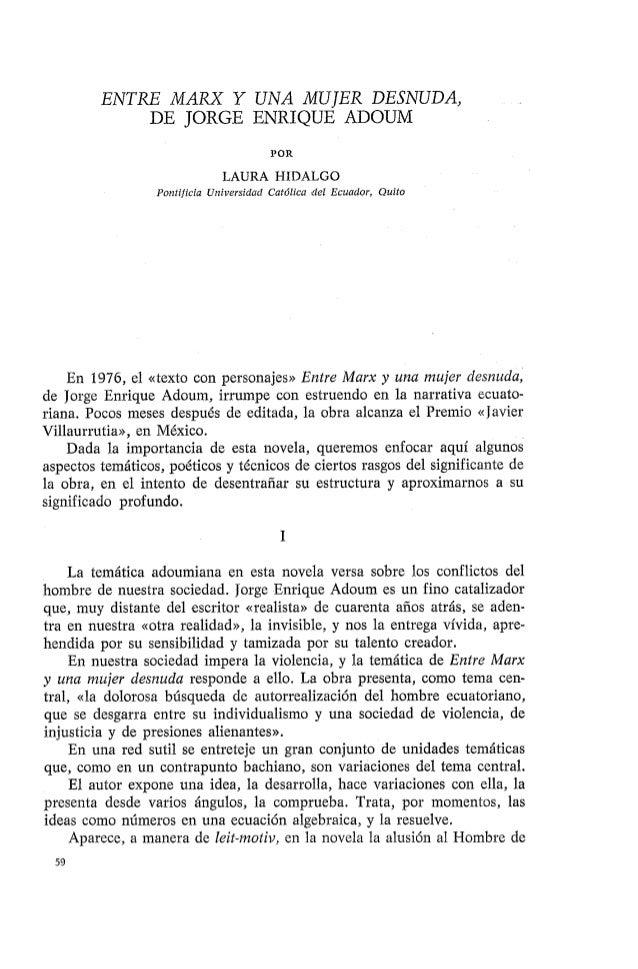 ENTRE MARX Y UNA MUJER DESNUDA, DE JORGE ENRIQUE ADOUM POR LAURA HIDALGO Pontificia Universidad Catdlica del Ecuador, Quit...