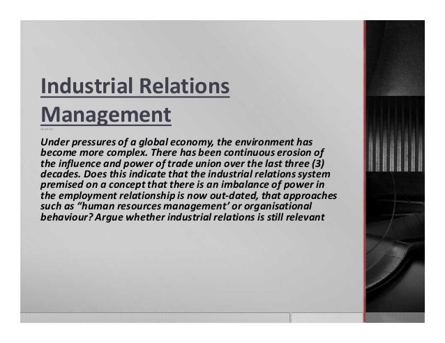 the management of industrial relations 13 theoretical approaches to employment and industrial relations: a comparison of subsisting orthodoxies christopher odogwu chidi1 and okwy peter okpala2 1department of industrial relations.
