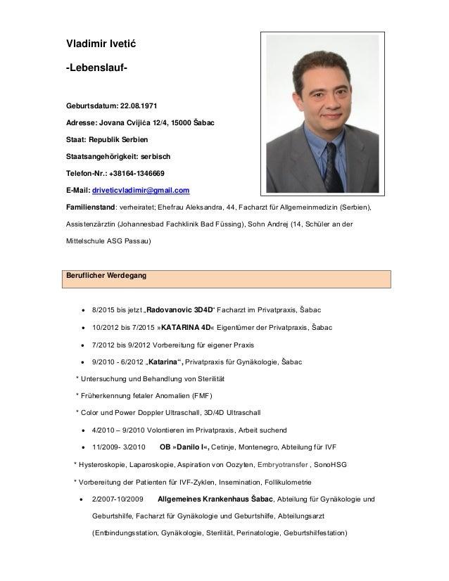 Vladimir Ivetić -Lebenslauf- Geburtsdatum: 22.08.1971 Adresse: Jovana Cvijića 12/4, 15000 Šabac Staat: Republik Serbien St...