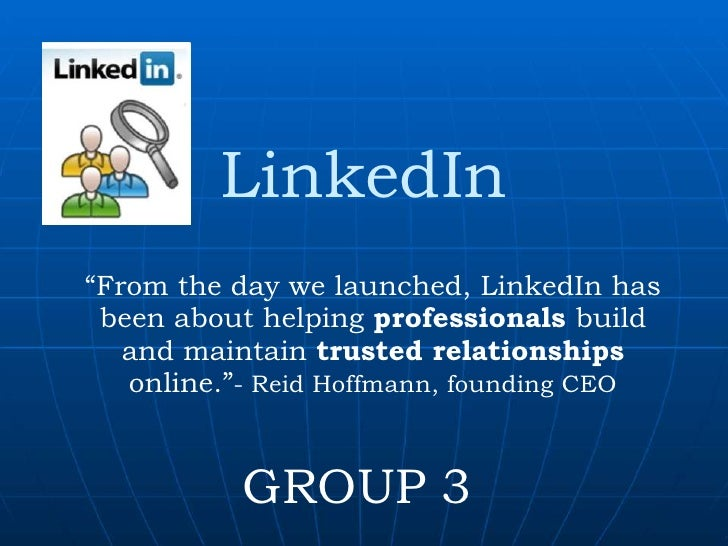 """LinkedIn<br />""""From the day we launched, LinkedIn has been about helping professionals build and maintain trusted relation..."""
