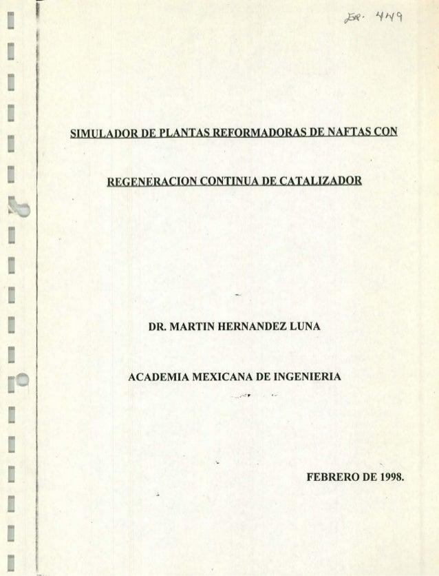 II kv E SIMULADOR DE PLANTAS REFORMADORAS DE NAFTAS CON REGENÉRACION CONTINUA DE CATALIZADOR t. DR. MARTIN HERNANDEZ LUNA ...