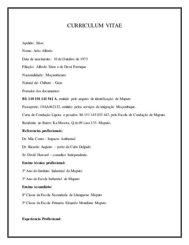 CURRICULUM VITAE Apelido: Sitoe Nome: Arão Alfredo Data de nascimento: 10 de Outubro de 1973 Filiação: Alfredo Sitoe e de ...