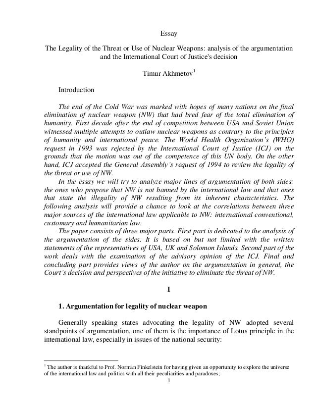 essay timur akhmetov nuclear weapon icj advisory opinion  1 essay the legality of the threat or use of nuclear weapons analysis of the